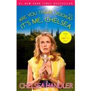 Are You There, Vodka? It's Me, Chelsea by Handler, Chelsea, 9781416596363
