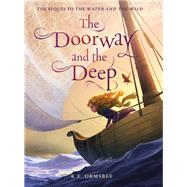 The Doorway and the Deep by Ormsbee, K. E., 9781452136363