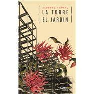 La torre y el jardín by Chimal, Alberto, 9786077356363