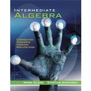 Intermediate Algebra Connecting Concepts through Applications by Clark, Mark; Anfinson, Cynthia, 9780534496364