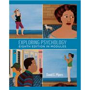 Exploring Psychology, Eighth  Edition, In Modules by Myers, David G., 9781429216364