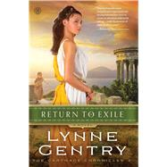 Return to Exile A Novel by Gentry, Lynne, 9781476746364