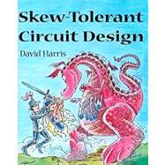 Skew-Tolerant Circuit Design by Harris, 9781558606364