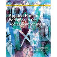 Applied Human Behavior in the Social Environment by Lundahl, Brad W.; Hull, Grafton, 9780205706365