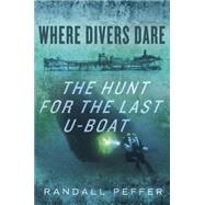 Where Divers Dare by Peffer, Randall, 9780425276365