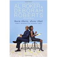 Been There, Done That by Roker, Al; Roberts, Deborah; Morton, Laura (CON), 9780451466365
