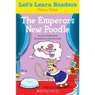 Let's Learn Readers: The Emperor's New Poodle by Teaching Resources, Scholastic, 9780545686365