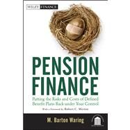 Pension Finance : Putting the Risks and Costs of Defined Benefit Plans Back under Your Control by Waring, M. Barton; Merton, Robert C., 9781118106365