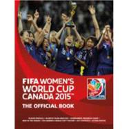 FIFA Women's World Cup Canada 2015? The Official Book by Aldred, Tanya, 9781780976365