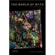 The World of Myth An Anthology by Leeming, David A., 9780199316366