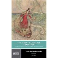 The Great Fairy Tale Tradition: From Straparola and Basile to the Brothers Grimm (Norton Critical Editions) by ZIPES,JACK, 9780393976366
