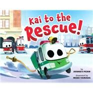 Kai to the Rescue! by Penn, Audrey; Yamada, Mike, 9780545816366