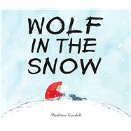 Wolf in the Snow by Cordell, Matthew, 9781250076366