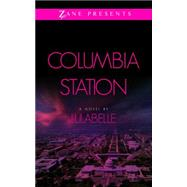 Columbia Station A Novel by Lulabelle, 9781593096366