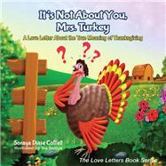 It's Not About You, Mrs. Turkey by Coffelt, Soraya Diase; Seroya, Tea, 9781630476366
