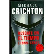 Rescate en el tiempo (1999 - 1357) by CRICHTON, MICHAEL, 9780307376367
