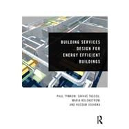 Building Services Design for Energy Efficient Buildings by Tymkow; Paul, 9780415596367
