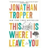 This Is Where I Leave You by Tropper, Jonathan (Author), 9780452296367