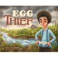 The Egg Thief by Adams, Alane; Gallegos, Lauren, 9781940716367