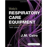 Mosby's Respiratory Care Equipment by Cairo, J. M., Ph.D., 9780323416368