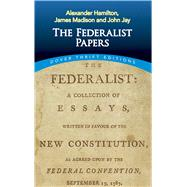 The Federalist Papers by Hamilton, Alexander; Madison, James; Jay, John, 9780486496368