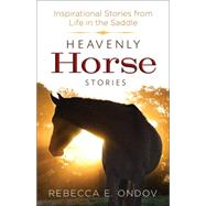 Heavenly Horse Stories by Ondov, Rebecca, 9780736966368