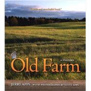 Old Farm: A History by Apps, Jerry; Apps, Steve, 9780870206368