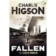 The Fallen (An Enemy Novel) by Higson, Charlie, 9781423166368