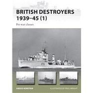 British Destroyers 1939–45 Pre-war classes by Konstam, Angus, 9781472816368