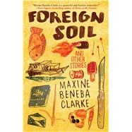 Foreign Soil And Other Stories by Clarke, Maxine Beneba, 9781501136368