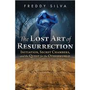 The Lost Art of Resurrection by Silva, Freddy, 9781620556368