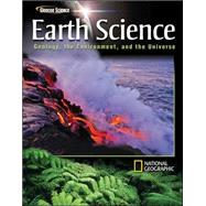 Earth Science: Geology, the Environment, and the Universe, Student Edition by Unknown, 9780078746369