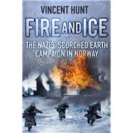 Fire and Ice by Hunt, Vincent, 9780750956369