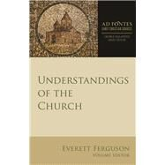 Understandings of the Church by Ferguson, Everett; Kalantzis, George, 9781451496369