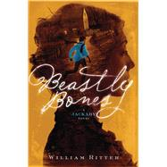 Beastly Bones by Ritter, William, 9781616206369