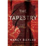 The Tapestry A Novel by Bilyeau, Nancy, 9781476756370