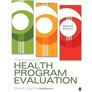 The Practice of Health Program Evaluation by Grembowski, David, 9781483376370