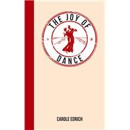 The Joy of Dance by Edrich, Carole, 9781849536370