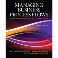 Managing Business Process Flows by Anupindi, Ravi; Chopra, Sunil; Deshmukh, Sudhakar D.; Van Mieghem, Jan A.; Zemel, Eitan, 9780136036371