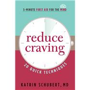 Reduce Craving by Schubert, Katrin, M.D., 9781616496371