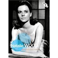 Natalie Wood by Sullivan, Rebecca, 9781844576371