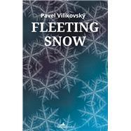 Fleeting Snow by Vilikovský, Pavel; Sherwood, Julia, 9781908236371