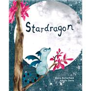 Stardragon by Butterfield, Moira; Serra, Adolfo, 9781908786371