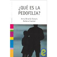 Que Es La Pedofilia?/ Pedofilia? by Oliveiro, Anna; Graziosi, Barbara, 9788449316371