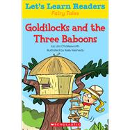 Let's Learn Readers: Goldilocks and the Three Baboons by Teaching Resources, Scholastic, 9780545686372