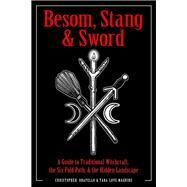 Besom, Stang & Sword by Orapello, Christopher; Maguire, Tara-love, 9781578636372