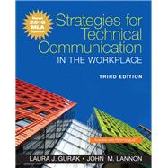 Strategies for Technical Communication in the Workplace, MLA Update Edition by Gurak, Laura J.; Lannon, John M., 9780134586373