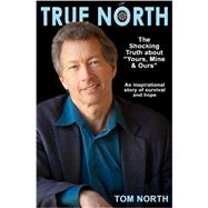 True North: The Shocking Truth About