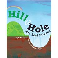 Hill & Hole Are Best Friends by Mewburn, Kyle; Unka, Vasanti; Roberto, Anna, 9781250076373