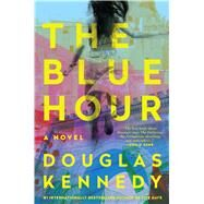 The Blue Hour by Kennedy, Douglas, 9781451666373